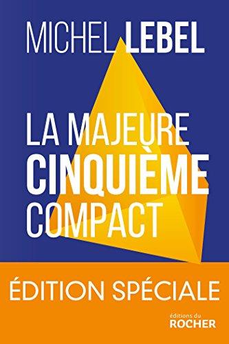 La majeure cinquième compact - édition spéciale: Le standard Lebel en 200 pages par Michel Lebel