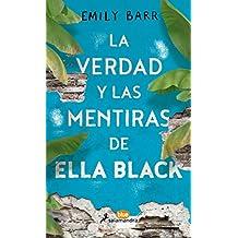 La verdad y las mentiras de Ella Black (Salamandra Blue)