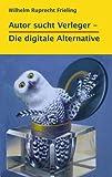 Image de AUTOR SUCHT VERLEGER – Die digitale Alternative (Frielings Bücher f