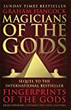 Magicians of the Gods: The Forgotten Wisdom of Earth's Lost Civilisation