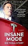 Insane Mode – Die Tesla-Story: Wie Elon Musk die Automobilbranche auf den Kopf gestellt hat und stellen wird