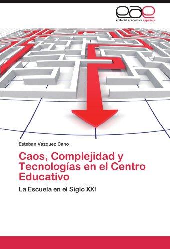 Caos, Complejidad y Tecnologías en el Centro Educativo por Vázquez Cano Esteban
