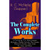 The Complete Works of H. C. McNeile (Sapper) - 14 Novels & 170+ Short Stories: Mysteries, Thriller Novels, War Stories, Detective Stories, Tales from the ... Honour, The Female of the Species and more