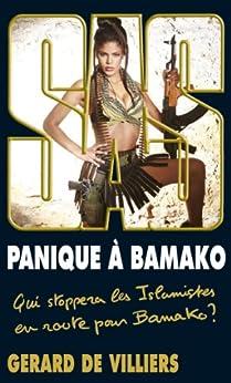 SAS 195 Panique à Bamako : Qui stoppera les Islamistes en route pour Bamako ?