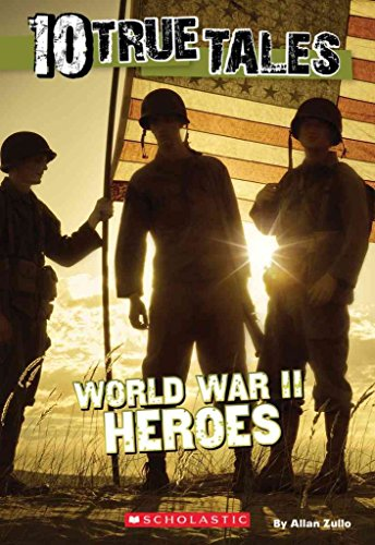 [(10 True Tales: World War II Heroes)] [By (author) Allan Zullo] published on (June, 2015)