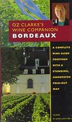 Oz Clarke's Wine Companion Bordeaux Guide