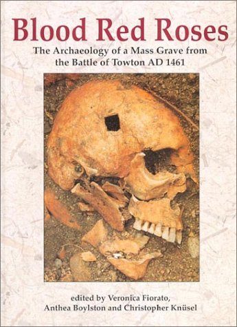Price comparison product image Blood Red Roses: The Archaeology of a Mass Grave from the Battle of Towton,  AD 1461