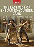 ISBN: 1849085994 - The Last Ride of the James-Younger Gang: Jesse James and the Northfield Raid 1876