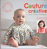 Couture créative : Pour enfants espiègles : 25 réalisations de la naissance à 3 ans