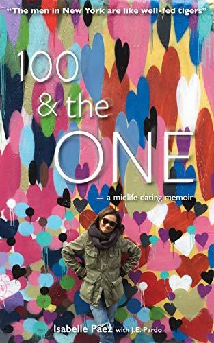 100 & the One: A Modern Midlife Dating Memoir (English Edition)