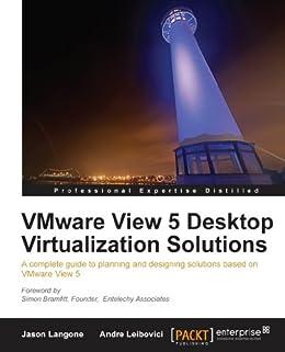 VMware View 5 Desktop Virtualization Solutions von [Langone, Jason, Leibovici, Andre]