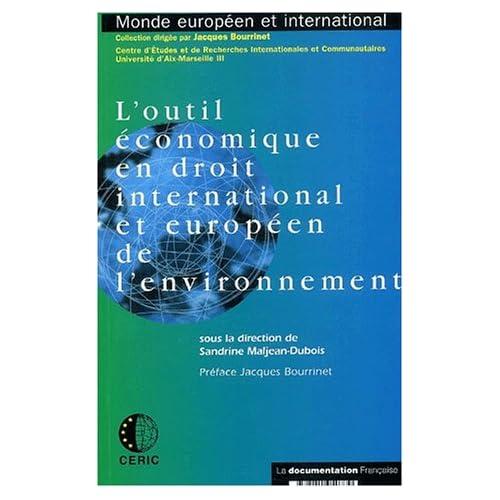 L'outil économique en droit international et européen de l'environnement