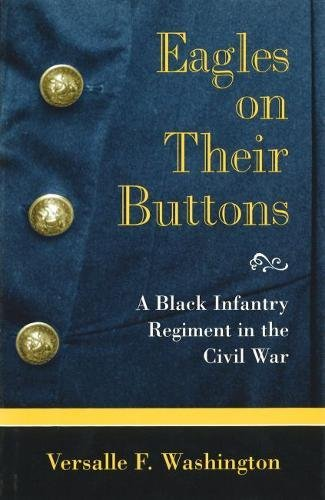 Eagles on Their Buttons: Black Infantry Regiment in the Civil War (Shades of Blue and Gray Series) -