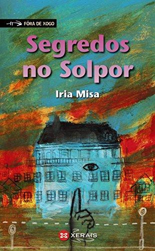 Segredos no Solpor (Infantil E Xuvenil - Fóra De Xogo E-Book) (Galician Edition)