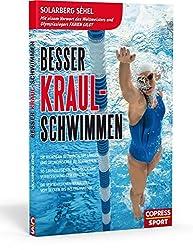 Besser Kraul-Schwimmen: Die richtigen Techniken, um länger und ökonomischer zu schwimmen. 15 grundlegende Methoden zur Verbesserung der Effizienz. Die ... Kraul-Stile vom Becken bis ins Freiwasser
