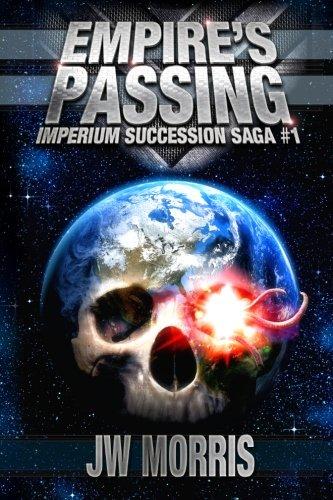 Empire's Passing: Volume 1 (Imperium Succession Saga)