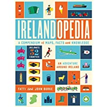 Irelandopedia: A Compendium of Map, Facts and Knowledge: An Adventure Around Ireland