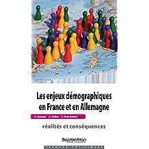 Les enjeux démographiques en France et en Allemagne: réalités et conséquences (Espaces Politiques)
