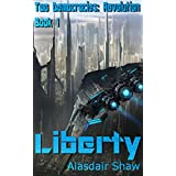 Liberty (Two Democracies: Revolution Book 1) (English Edition)