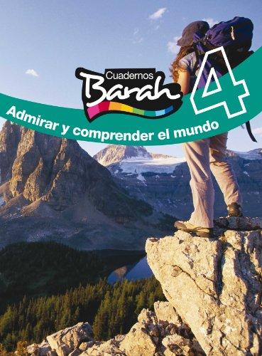 Cuadernos Barah 4. Admirar y Comprender el Mundo