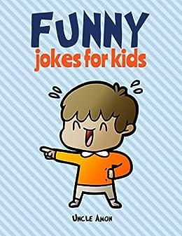 Funny <b>Jokes</b> for Kids: 100 Hilarious <b>Jokes</b> eBook: Uncle Amon ...