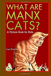 What are Manx Cats? A Picture Book for Kids