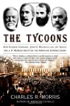 The Tycoons: How Andrew Carnegie, Joh...