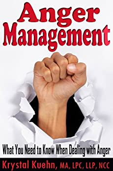 Anger Management: What You Need to Know When Dealing with Anger (English Edition) par [Kuehn, Krystal]