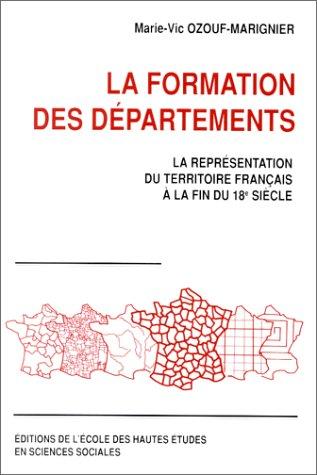 La formation des départements : la représentation du territoire français à la fin du XVIIIe siècle
