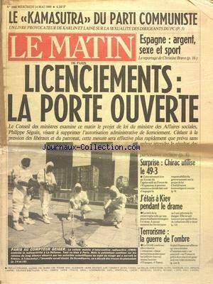 MATIN DE PARIS (LE) [No 2860] du 14/05/1986 - LE KAMASUTRA DU PC - LIVRE PROVOCATEUR DE KARLIN ET LAINE - ESPAGNE - ARGENT - SEXE ET SPORT PAR BRAVO - LICENCIEMENTS - LA PORTE OUVERTE - CHIRAC UTILISE LE 49-3 - J'ETAIS A KIEV PENDANT LE DRAME - TERRORISME - LA GUERRE DE L'OMBRE par Collectif