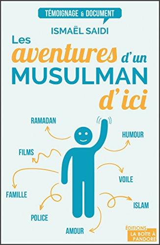 Les aventures d'un musulman d'ici: Témoignage (TEMOIGNAGE DOC)