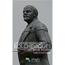 ¿Se sostendrán los bolcheviques en el poder? (Spanish Edition)