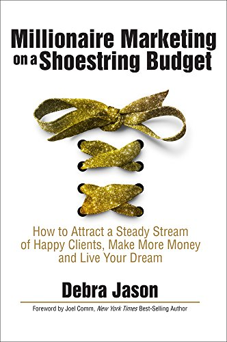 millionaire-marketing-on-a-shoestring-budget-how-to-attract-a-steady-stream-of-happy-clients-make-mo