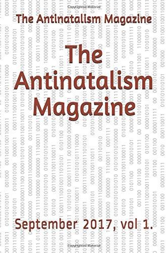 The Antinatalism Magazine: September 2017, vol 1. por The Antinatalism Magazine