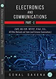 Electronics And Communication Part 1: GATE, UGC-CSIR: NET/SET, B.TECH, BSc AND ALL OTHER NATIONAL LEVEL AND STATE LEVEL EXAMINATIONS