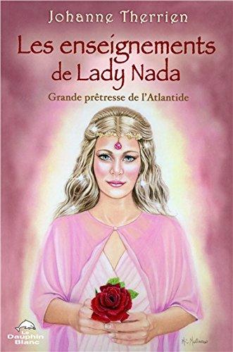 Les enseignements de Lady Nada - Grande prêtresse de l'Atlantide par Johanne Therrien