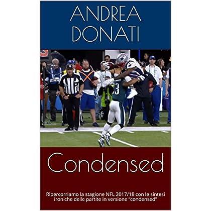 """Condensed: Ripercorriamo La Stagione Nfl 2017/18 Con Le Sintesi Ironiche Delle Partite In Versione """"Condensed"""""""