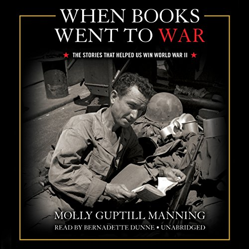 When Books Went to War the Stories That Helped Us Win World War II por Molly Guptill Manning