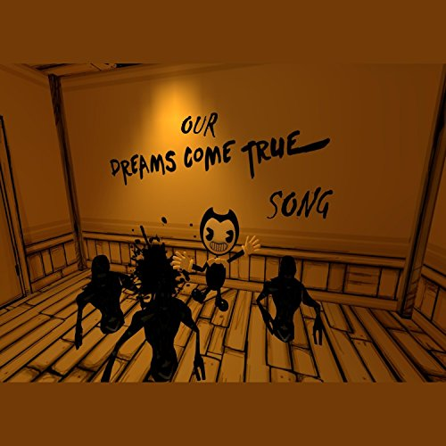 Our dreams come true unofficial bendy and the ink machine song our dreams come true unofficial bendy and the ink machine song remastered altavistaventures Choice Image