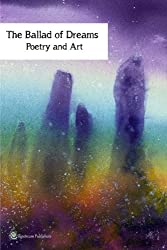 The Ballad of Dreams: An anthology of Poetry and Art