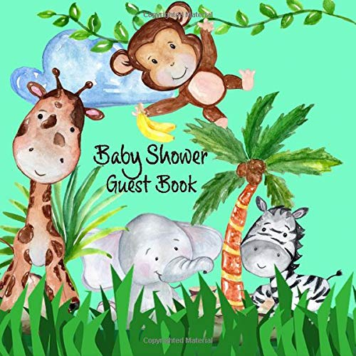 Baby Shower Guest Book: Jungle Safari Cute Giraffe Elephant Zebra and Lion Animals Sign In Book With Advice For Parents & Bonus Gift Log -