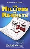 Des millions de regrets (French Edition)