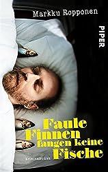 Faule Finnen fangen keine Fische: Kriminalroman (Otto-Kuhala-Reihe 4)