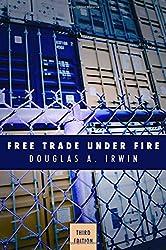 Free Trade Under Fire: Third Edition