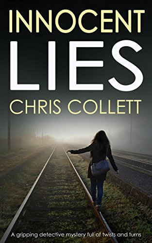 INNOCENT LIES a gripping detective mystery full of twists and turns by [COLLETT, CHRIS]