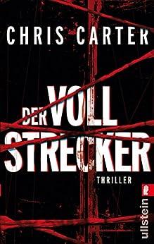 Der Vollstrecker: Thriller (Ein Hunter-und-Garcia-Thriller 2) von [Carter, Chris]