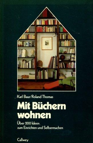 . rund ums Wohnen: Mit Büchern wohnen. Vom kleinen Wandbord bis zur variablen Wohnwand. Über 200 Ideen zum Einrichten und Selbermachen
