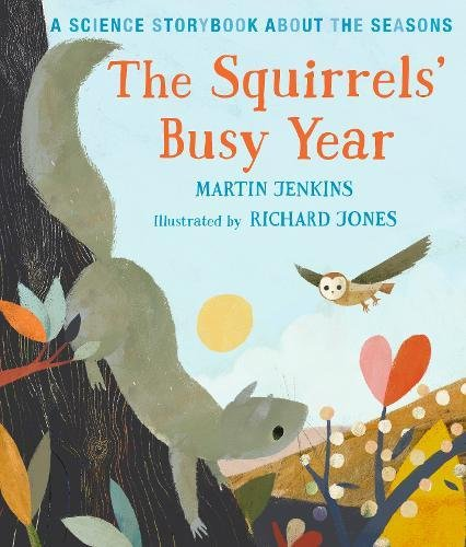 The Squirrels' Busy Year: A Science Storybook about the Seasons (Science Storybooks)