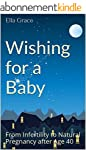 Wishing for a Baby: From Infertility...