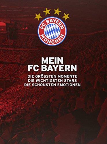 Mein FC Bayern – Das Fanbuch: Die größten Momente.